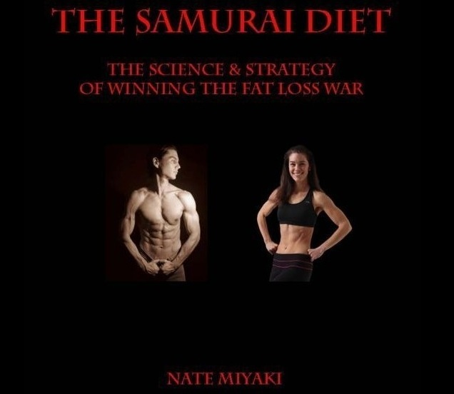 The Samurai Diet The Science & Strategy of Winning the Fat Loss War