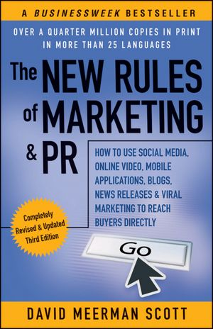 The New Rules of Marketing and PR by David Scott